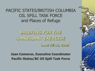 PACIFIC STATES/BRITISH COLUMBIA OIL SPILL TASK FORCE  and Places of Refuge