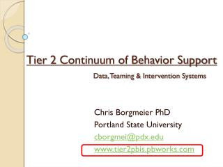 Tier  2  Continuum of  Behavior Support Data, Teaming & Intervention Systems