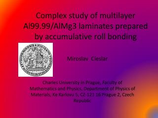Complex study of multilayer Al99.99/AlMg3 laminates prepared by accumulative roll bonding