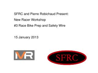 SFRC and Pierre  Robichaud  Present : New Racer Workshop #3 Race Bike Prep and Safety Wire