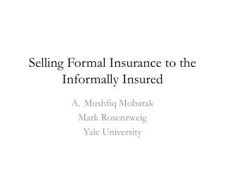 Selling Formal Insurance to the Informally Insured