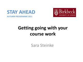 Getting  going with your  course  work