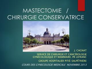 MASTECTOMIE    /  CHIRURGIE  CONSERVATRICE
