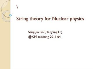 \ String theory for Nuclear physics