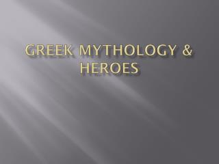 Greek mythology & heroes