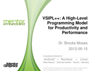 VSIPL ++: A High-Level  Programming Model for Productivity and Performance
