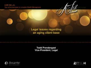 Legal issues regarding  an aging client base