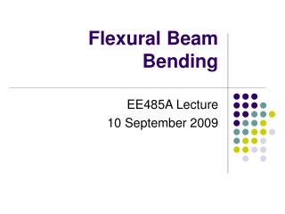 Flexural Beam Bending