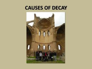 CAUSES OF DECAY