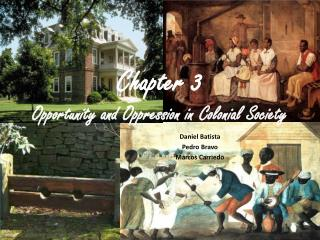 Chapter 3 Opportunity and Oppression in Colonial Society