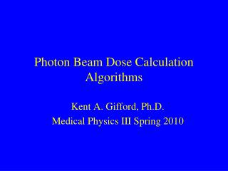 Photon Beam Dose Calculation Algorithms
