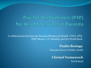Pay-for-Performance (P4P)  for Health Services in Rwanda