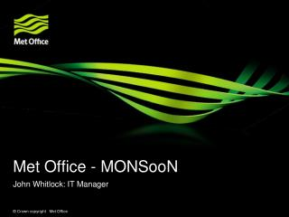 Met Office  - MONSooN