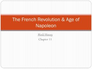 The French Revolution & Age of Napoleon
