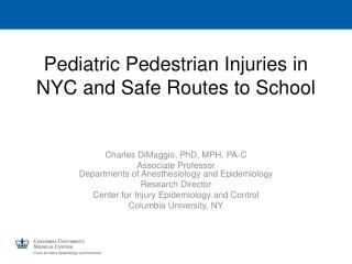 Pediatric Pedestrian Injuries in NYC and Safe Routes to School