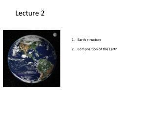 Earth structure Composition of the Earth