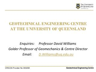 GEOTECHNICAL ENGINEERING CENTRE  AT THE UNIVERSITY OF QUEENSLAND