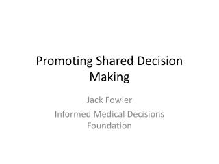 Promoting Shared Decision Making