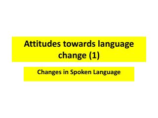 Attitudes towards language change (1)