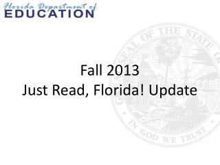 Fall 2013 Just Read, Florida! Update
