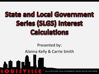 State and Local Government Series ( SLGS )  Interest Calculations