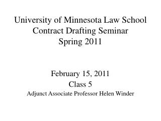University of Minnesota Law School Contract Drafting Seminar Spring 2011