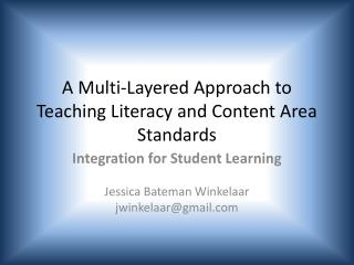 A  Multi-Layered Approach to Teaching Literacy and Content Area Standards