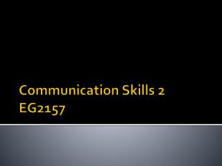 Communication Skills 2 EG2157