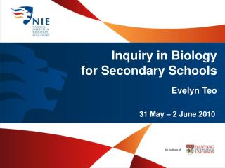 Inquiry in Biology  for Secondary Schools Evelyn  Teo