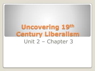 Uncovering 19 th  Century Liberalism