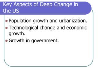 Key Aspects of Deep Change in the US
