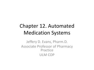 Chapter 12. Automated Medication Systems