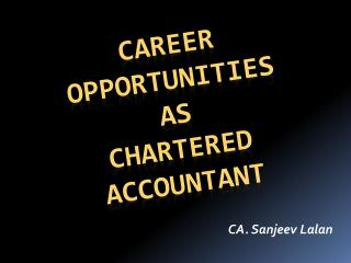 CAREER OPPO R TUNITIES AS CHARTERED  ACCOUNTANT