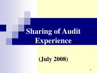 Sharing of Audit Experience (July 2008)
