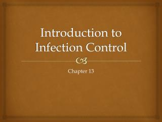 Introduction to  Infection Control
