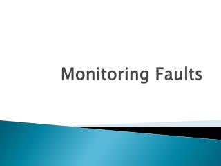 Monitoring Faults