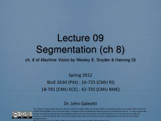 Lecture  09 Segmentation ( ch  8 ) ch. 8  of  Machine Vision  by Wesley E. Snyder &  Hairong  Qi