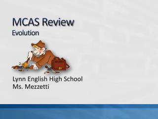 MCAS Review Evolution