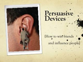 Persuasive Devices