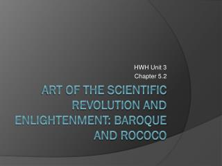 Art of the scientific revolution and enlightenment: Baroque and rococo