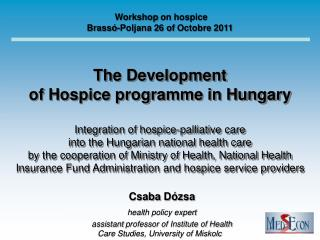 The  Development of Hospice  programme in  Hungary Integration of hospice-palliative care
