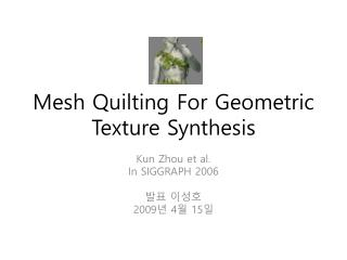 Mesh Quilting For Geometric Texture  Synthesis