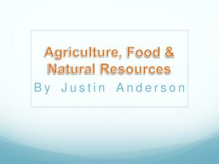 Agriculture ,  Food & Natural Resources