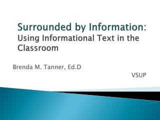Surrounded by Information:  Using Informational Text in the Classroom