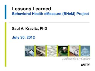 Lessons Learned Behavioral Health eMeasure (BHeM)  Project