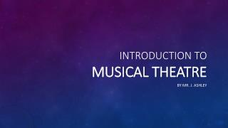 Introduction To  Musical Theatre