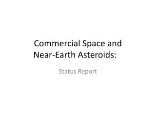 Commercial Space and  Near-Earth Asteroids: