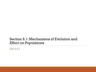 Section 9.1: Mechanisms  of Evolution and  Effect  on Populations