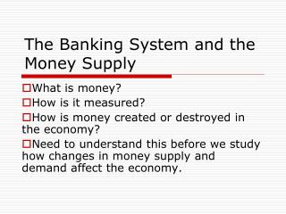The Banking System and the Money Supply