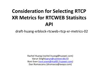 Consideration for Selecting RTCP XR Metrics for RTCWEB  Statisitcs  API